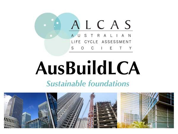AusBuildLCA, the 1st Life Cycle Assessment Conference for Building and Construction