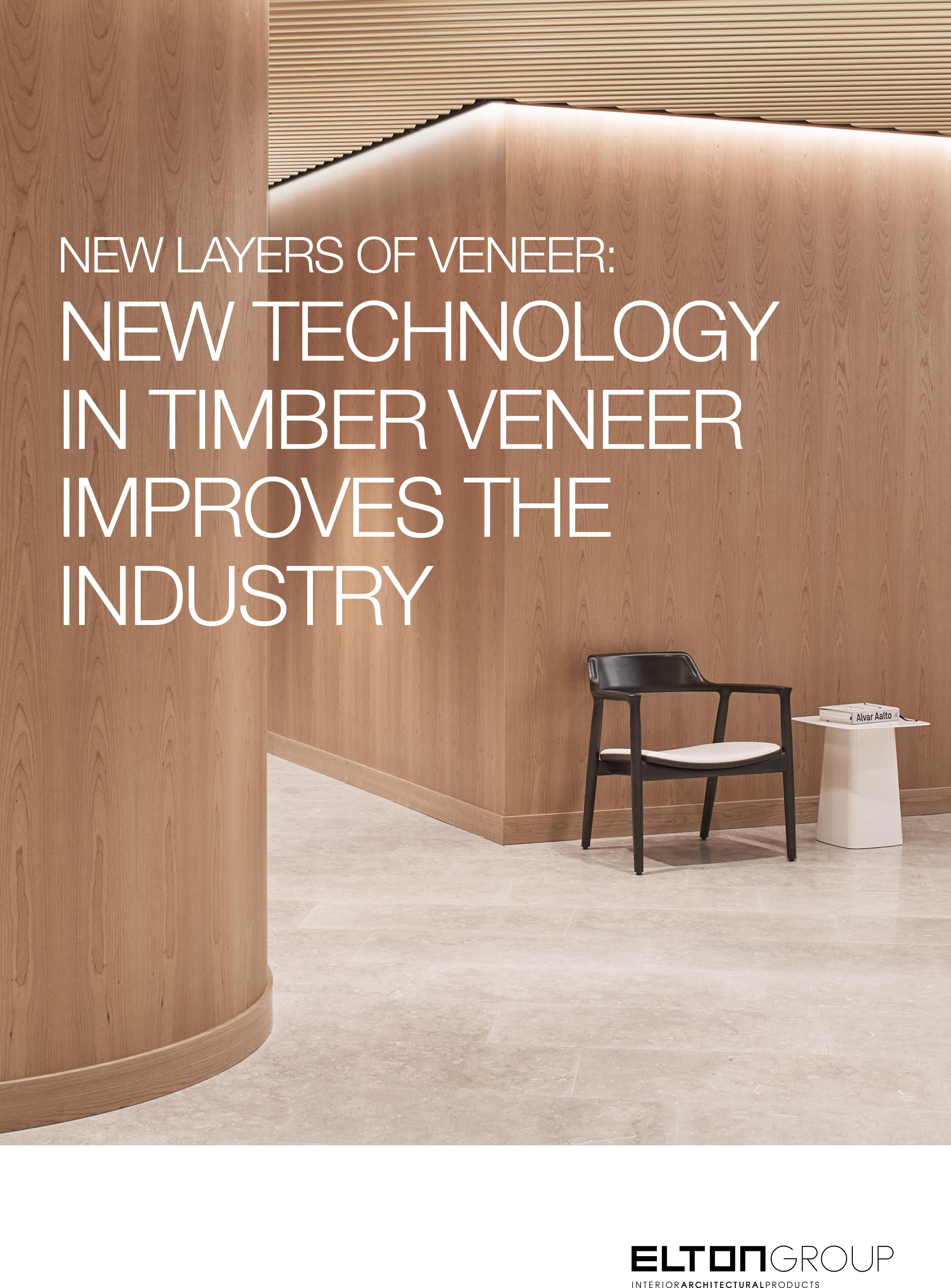New Layers Of Veneer New Technology In Timber Veneer