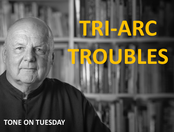 Tone on Tuesday: Tri-Arc Troubles